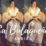 La Bulaqueña (The Bulacan Woman): Great Women of Bulacan (Series Part 1)